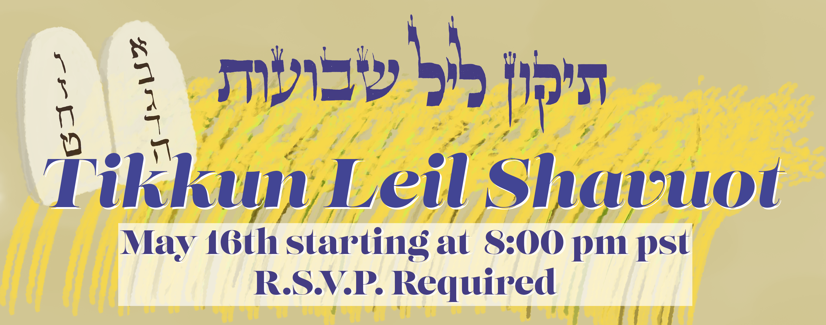 Tikkun Leil Shavuot 2021 Sessions starting at 8:00 pm. R.S.V.P. required